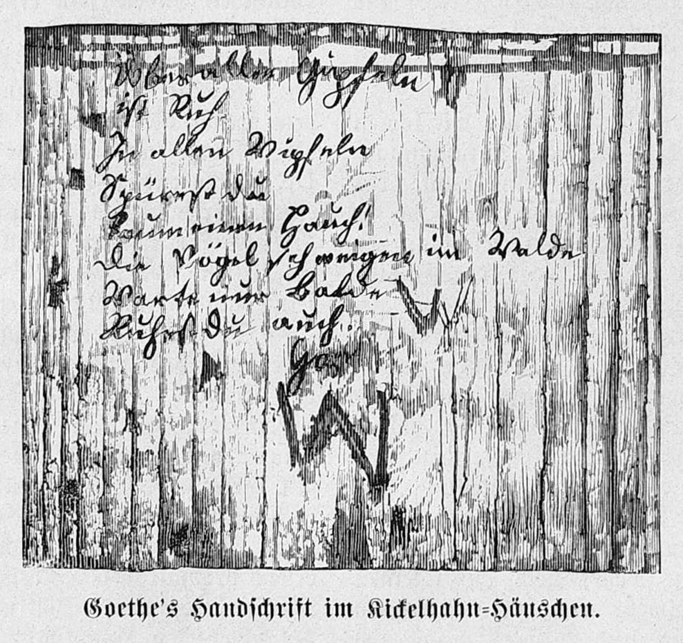 Wanderers Nachtlied written on a wooden wall of the famous Goethe house on top of the Kickelhahn On September 6, 1780, the German poet Johann Wolfgang von Goethe wrote with a pencil on the wall of a wooden cabin on the Kickelhahn mountain in Ilmenau, Thuringia the poem 'Wanderers Nachtlied'. Über allen Gipfeln Ist Ruh, In allen Wipfeln Spürest du Kaum einen Hauch; Die Vögelein schweigen im Walde. Warte nur, balde Ruhest du auch. This poem called 'Über allen Gipfeln' depicts the second poem after 'Der du vom Himmel bist' from 1776. Together they are named 'Wanderers Nachtlied' and count as his most important and most discussed works.