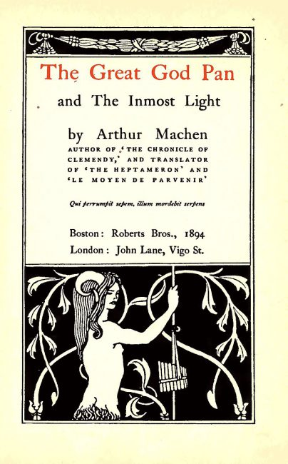 """The great god Pan"" (Roberts Bros, Boston, 1894) by Arthur Machen"
