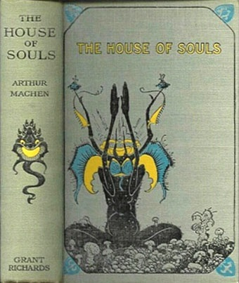 The House of Souls by Arthur Machen (London: Grant Richards, 1906), with cover designs by Sidney Sime (1867–1941)