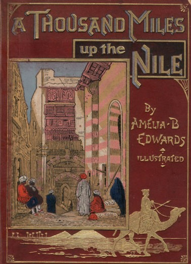 """Cover of """"A Thousand Miles up the Nile"""" 1891 by A. B Edwards"""