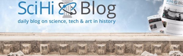 SciHi - The Daily Blog on the HIstory of Science, Technology and Art