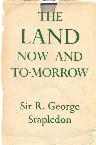 Sir Reginald George Stapledon, The Land - Now and Tomorrow, Cover of the 1st ed. (1935)