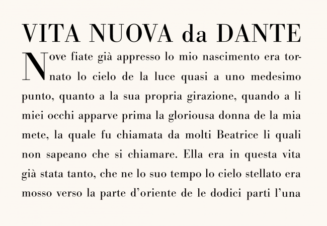 "Facsimile of lines from Dante's ""La Vita Nuova"" first published with Bodoni types by the Officina Bodoni in 1925. Actual font is the digital Bodoni Monotype published in 1999."
