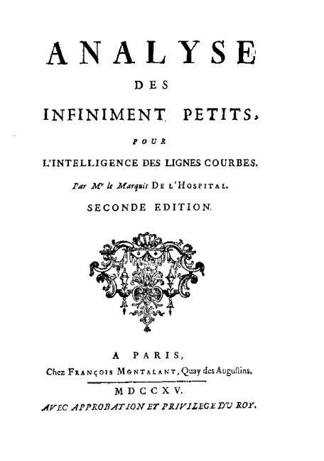 G. L'Hôpital, Analyse des Infiniment Petits pour l'Intelligence des Lignes Courbes, 1715